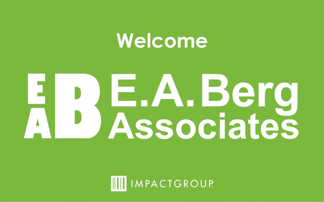 Impact Group Welcomes E.A. Berg Associates